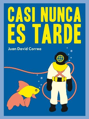 Casi nunca es tarde por Juan David Correa