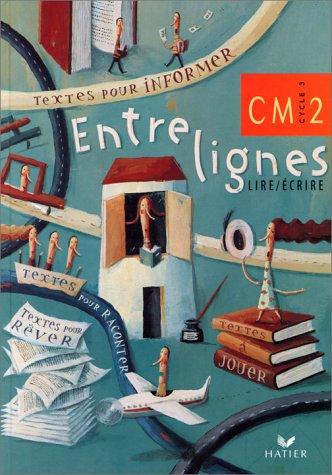 ENTRELIGNES LIRE/ECRIRE CM2. Cycle 3