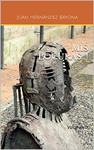 MIS LOCURAS..!: Volumen IX (Mis locuras...! nº 9)