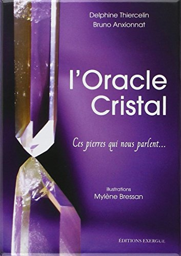 L'Oracle Cristal par Delphine Thiercelin