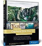 Capture One Pro 12: Schritt für Schritt zu perfekten Fotos mit dem Workshop-Buch - Jürgen Wolf