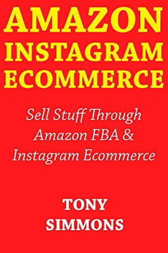 amazon-instagram-ecommerce-sell-stuff-through-amazon-fba-instagram-ecommerce-english-edition