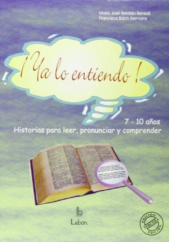 Ya lo entiendo: historias para leer, pronunciar y comprender por María José Berdejo Benedi