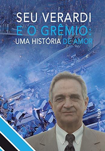 Seu Verardi e o Grêmio (Portuguese Edition)