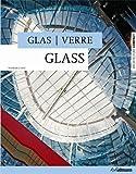 Glass - Glas - Verre (Architecture Compact) - Barbara Linz