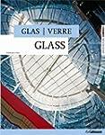 Glass - Glas - Verre (Architecture Co...