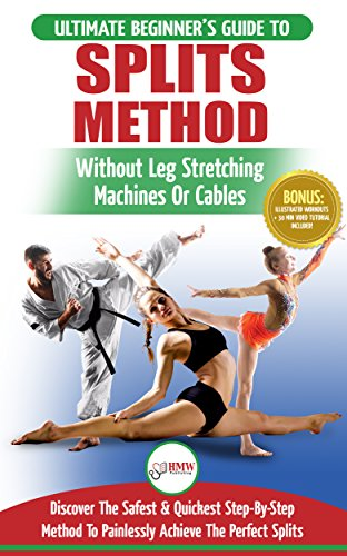 Stretching for Splits: The Ultimate Beginner's Flexibility Stretching for Splits Guide - Safe & Easy Splits Exercises Guide to Stretch Painlessly (No Machines, ... or Equipment Needed) (English Edition) por Freddie Masterson