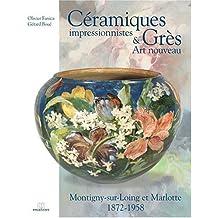 Céramiques impressionnistes & Grès Art nouveau : Montigny-sur-Loing et Marlotte 1872-1958