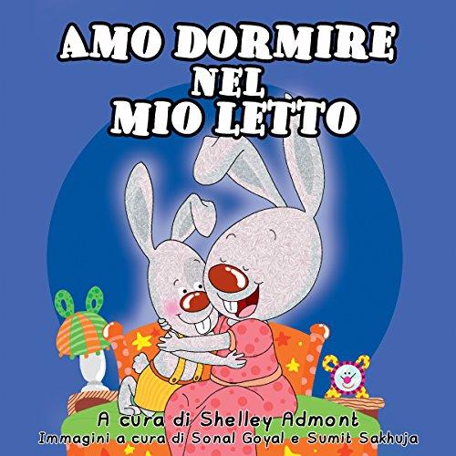 Amo dormire nel mio letto (Italian Bedtime Collection)