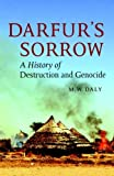 Darfur's Sorrow: A History of Destruction and Genocide
