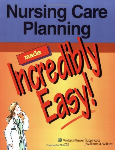 Nursing Care Planning Made Incredibly Easy! (Incredibly Easy! Series (R)) by Springhouse (April 1, 2007) Paperback