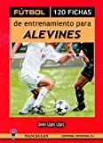 Image de Futbol. 120 fichas de entrenamiento para alevines