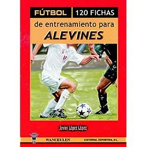 Futbol. 120 fichas de entrenamiento para alevines