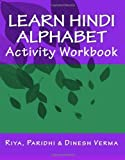 Telecharger Livres Learn Hindi Alphabet Activity Workbook by Riya Verma 2009 07 18 (PDF,EPUB,MOBI) gratuits en Francaise
