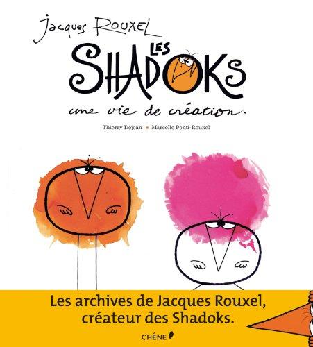 Jacques Rouxel et les Shadoks : une vie de cration