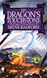 Front cover for the book The Dragon's Touchstone by Irene Radford