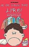 Je ne veux pas lire!: Livre pour enfants (6-7 ans). Martin débute son aventure