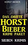 Das dritte Horst Bieber Krimi-Paket: Sieben Krimis: Cassiopeiapress Thriller - 1278 Seiten Spannung