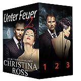 Unter Feuer 2: Box-Set Band 1-3 (Die Unter Feuer / Entfesselt-Serie)