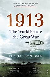 1913: The World before the Great War by Charles Emmerson (2014-02-06)