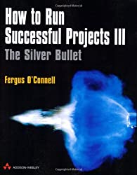 How to Run Successful Projects: The Silver Bullet III