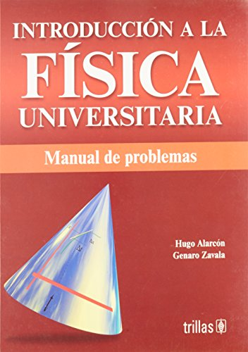 Introduccion a la fisica universitaria/ Introduction to College Physics: Manual de problemas/ Problem Manual por Hugo Alarcon