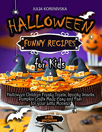 pes  For Kids: Halloween Children Freaky Treats, Spooky Snacks, Pumpkin Crafts Made Easy and Fast for Your Little Monster. (halloween ... step by step guide) (English Edition) ()