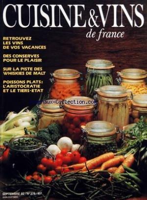 CUISINE ET VINS DE FRANCE [No 378] du 01/09/1982 - RETROUVEZ LES VINS DE VOS VACANCES - DES CONSERVES POUR LE PLAISIR - SUR LA PISTE DES WHISKIES DE MALT - POISSONS PLATS - UNE BERLINE AU PAYS DE COLETTE PAR GUERIHAULT - LA CAVE - STEPHANE COLLARO - TAILLEVENT L'ANCETRE DES CUISINIERS PAR LA REYNIERE par Collectif