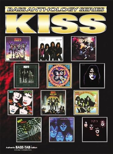 Bass Anthology Series: Authentic Bass Tab (Kiss Bass Anthology) (Guitar Book Kiss Tab)