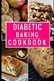 Best Baking Cookbooks - Diabetic Diet Baking Cookbook: Delicious And Healthy Diabetic Review