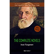 Ivan Turgenev: The Complete Novels (The Greatest Writers of All Time Book 20) (English Edition)