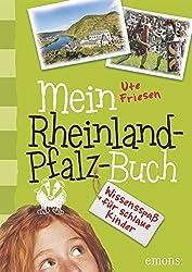 Mein Rheinland-Pfalz-Buch: Wissensspaß für schlaue Kinder