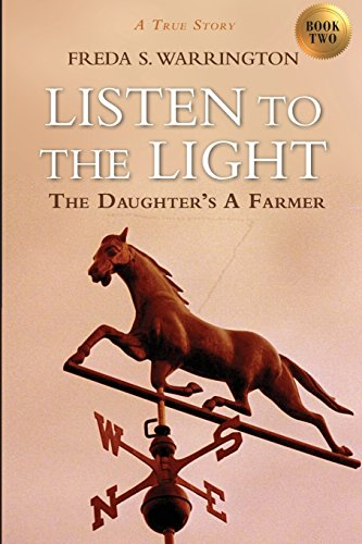 Download Pdf Listen To The Light The Daughter S A Farmer By Freda S