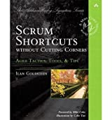 Scrum Shortcuts without Cutting Corners: Agile Tactics, Tools & Tips (Addison-Wesley Signature) (Paperback) - Common