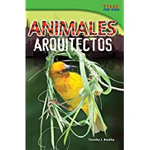 Animales arquitectos (Animal Architects) (TIME FOR KIDS® Nonfiction Readers)