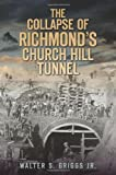 The Collapse of Richmond's Churchill Tunnel