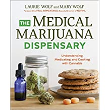 The Medical Marijuana Dispensary: Understanding, Medicating, and Cooking with Cannabis (English Edition)