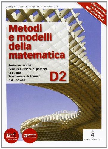 Metodi e modelli della matematica. Vol. D2. Per le Scuole superiori. Con espansione online