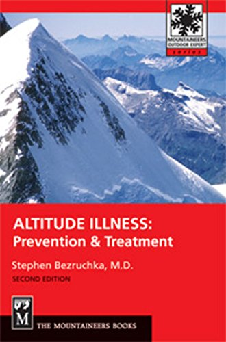 Altitude Illness: Prevention & Treatment: Prevention and Treatment (Mountaineers Outdoor Expert)