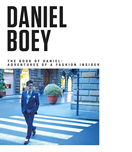 [(The Book of Daniel : Adventures of a Fashion Insider)] [By (author) Daniel Boey] published on (April, 2015)