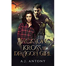 Jackson Kross and the Dragon Girl: An Epic Portal Fantasy Adventure (English Edition)