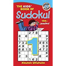 The Kids' Book of Sudoku 1! by Alastair Chisholm (2005-10-04)
