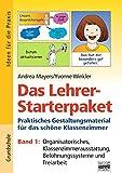 Ideen für die Praxis - Grundschule: Das Lehrer-Starterpaket - Band 1: Organisatorisches, Klassenzimmerausstattung, Belohnungssysteme und Freiarbeit