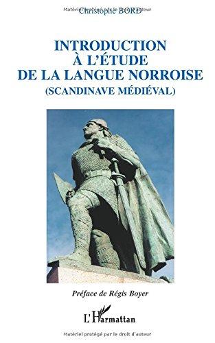 Introduction à l'étude de la langue norroise : (Scandinave médiéval)
