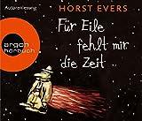 Für Eile fehlt mir die Zeit (Hörbestseller) - Horst Evers