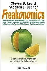 Freakonomics: Überraschende Antworten auf alltägliche Lebensfragen - Warum wohnen Drogenhändler bei ihren Müttern? * Führt mehr Polizei zu weniger ... Revolver? * Macht gute Erziehung glücklich? Taschenbuch