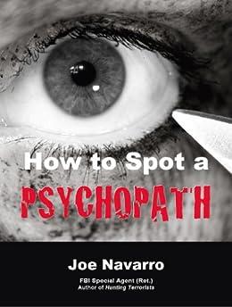 How to Spot a Psychopath (English Edition) von [Navarro, Joe]