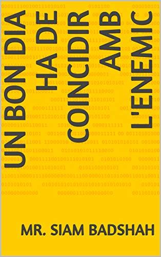 Un bon dia ha de coincidir amb l'enemic  (Catalan Edition)