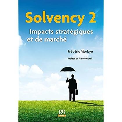 Solvency 2 – Impacts stratégiques et de marché (Hors collection)