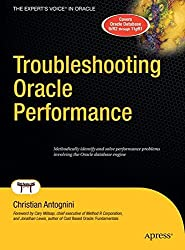Troubleshooting Oracle Performance (Expert's Voice in Oracle)